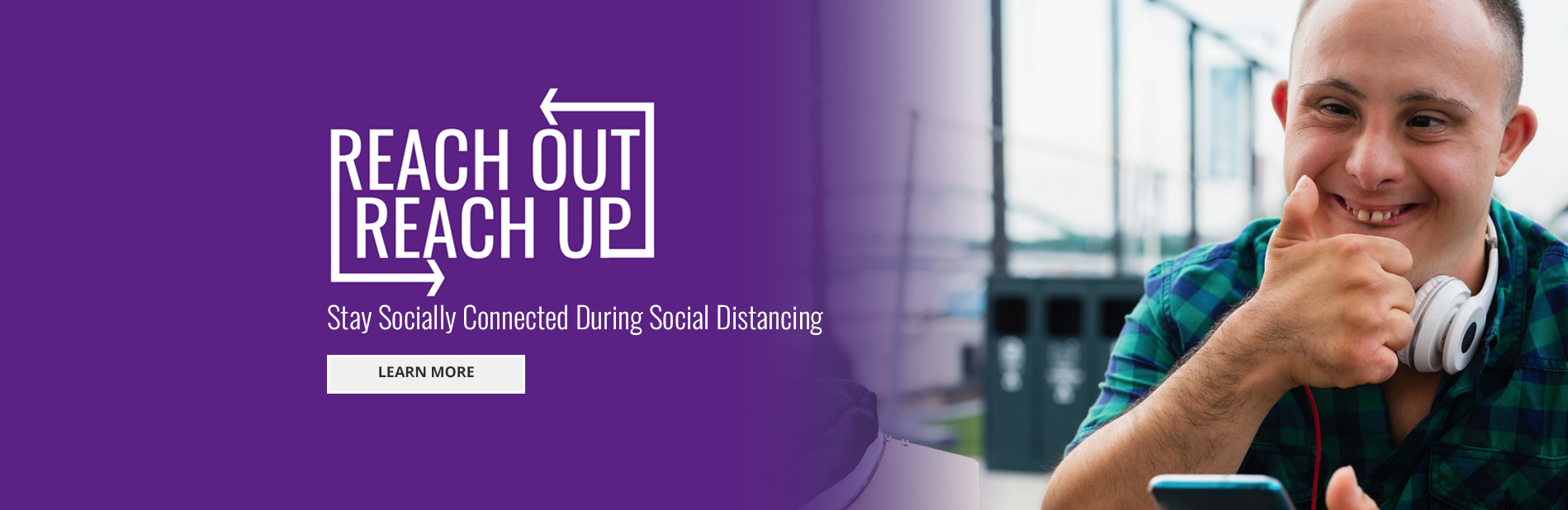 Reach Out Reach Up - Stay Socially Connected During Social Distancing - Learn More