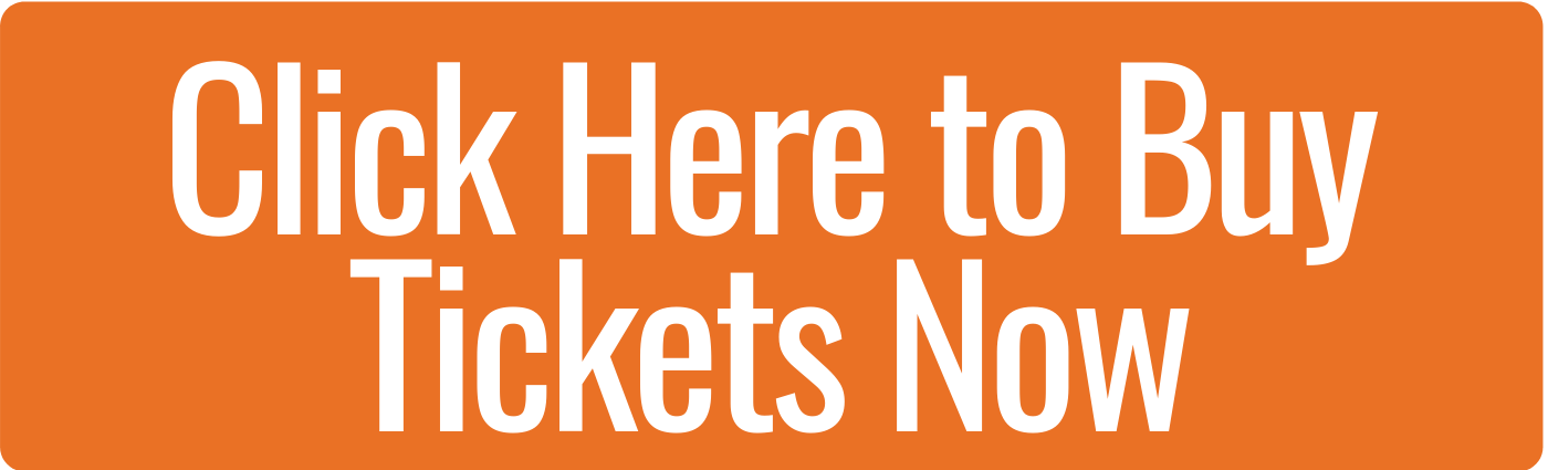 Click Here to Buy Tickets Now